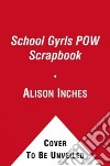 School Gyrls POW Scrapbook