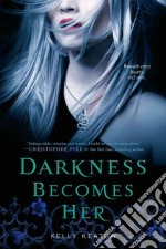 Darkness Becomes Her libro in lingua di Keaton Kelly