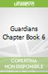 Guardians Chapter Book 6