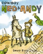 Cowboy Ned & Andy libro in lingua di Stein David Ezra