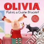 Olivia Makes a Charm Bracelet libro in lingua di Mcdoogle Farrah (ADP), Osterhold Jared (ILT)