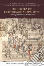 The Opera of Bartolomeo Scappi (1570) libro in lingua di Scully Terence