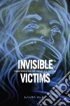 Invisible Victims