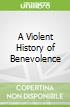 A Violent History of Benevolence