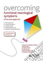 Overcoming Functional Neurological Symptoms: A Five Areas Ap libro in lingua di Williams