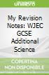 My Revision Notes: WJEC GCSE Additional Science