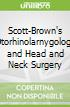 Scott-Brown's Otorhinolarnygology and Head and Neck Surgery