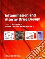 Inflammation and Allergy Drug Design libro in lingua di Izuhara Kenji M.D. Ph.D. (EDT), Holgate Stephen T. M.d. (EDT), Wills-Karp Marsha Ph.D. (EDT)