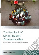 The Handbook of Global Health Communication libro in lingua di Obregon Rafael (EDT), Waisbord Silvio (EDT)