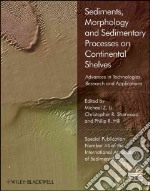 Sediments, Morphology and Sedimentary Processes on Continental Shelves libro in lingua di Li Michael Z. (EDT), Sherwood Christopher R. (EDT), Hill Philip R. (EDT)