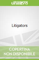 Litigators libro in lingua di John Grisham