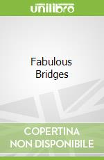 Fabulous Bridges libro in lingua di Ian Graham