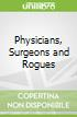 Physicians, Surgeons and Rogues