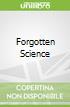Forgotten Science