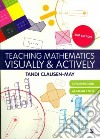 Teaching Mathematics Visually & Actively