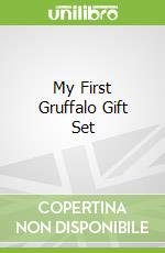 My First Gruffalo Gift Set libro in lingua di Julia Donaldson