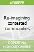 Re-imagining contested communities