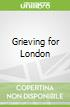 Grieving for London
