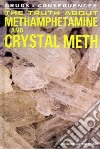 The Truth About Methamphetamine and Crystal Meth