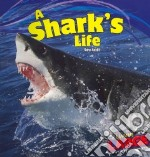 A Shark's Life libro in lingua di Antill Sara