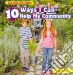 10 Ways I Can Help My Community libro in lingua di Antill Sara