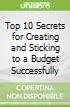 Top 10 Secrets for Creating and Sticking to a Budget Successfully
