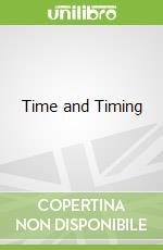 Time and Timing libro in lingua di Harper Frederick Douglas