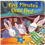 Five Minutes Until Bed libro in lingua di Wang Dorthea DePrisco, Vaux Patricia (ILT)