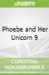 Phoebe and Her Unicorn 9
