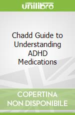 Chadd Guide to Understanding ADHD Medications libro in lingua di Doyle
