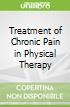 Treatment of Chronic Pain in Physical Therapy