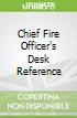 Chief Fire Officer's Desk Reference