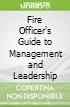 Fire Officer's Guide to Management and Leadership