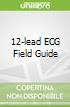 12-lead ECG Field Guide