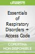 Essentials of Respiratory Disorders + Access Code