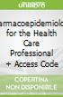 Pharmacoepidemiology for the Health Care Professional + Access Code