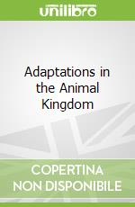 Adaptations in the Animal Kingdom libro in lingua di Simon Verne