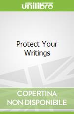 Protect Your Writings libro in lingua di Speth Maria Crimi