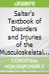 Salter's Textbook of Disorders and Injuries of the Musculoskeletal System