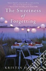 The Sweetness of Forgetting libro in lingua di Harmel Kristin