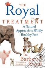 The Royal Treatment libro in lingua di Royal Barbara, Royal Anastasia (CON)