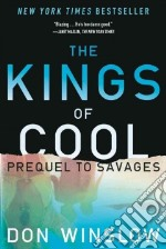 The Kings of Cool libro in lingua di Winslow Don