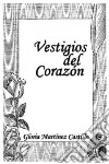 Vestigios Del Corazon/ Heart Remains