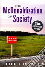 The McDonaldization of Society libro in lingua di Ritzer George