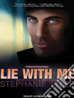Lie With Me libro in lingua di Tyler Stephanie, Parker Johanna (NRT)