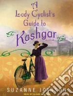 A Lady Cyclist's Guide to Kashgar libro in lingua di Joinson Suzanne, Duerden Susan (NRT)
