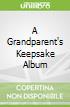 A Grandparent's Keepsake Album