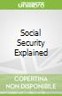 Social Security Explained