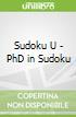 Sudoku U - PhD in Sudoku