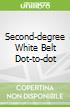 Second-degree White Belt Dot-to-dot